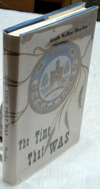 Image for The Time That Was:  The Courageous Acts and Accounts of Rawlins County, Kansas 1875-1915