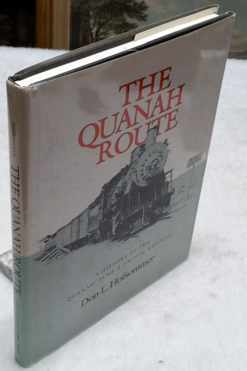Image for The Quanah Route:  A History of the Quanah, Acme & Pacific Railway