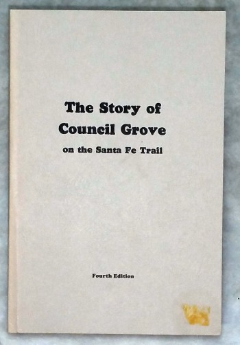 Image for The Story of Council Grove on the Santa Fe Trail