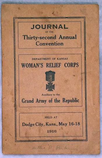 Image for Journal of the Department of Kansas Woman's Relief Corps Auxiliary to the Grand Army of the Republic, Thirty-second Annual Convention, Dodge City, Kansas, May 16-17-18, 1916