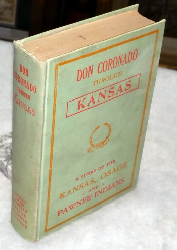 Image for Don Coronado Through Kansas:  1541 Then Known as Quivira.  A Story of the Kansas, Osage, and Pawnee Indians