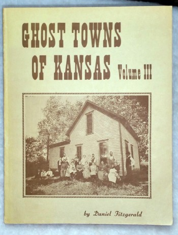 Image for Ghost Towns of Kansas, Volume Three [Ghost Towns of Kansas, Volume III]