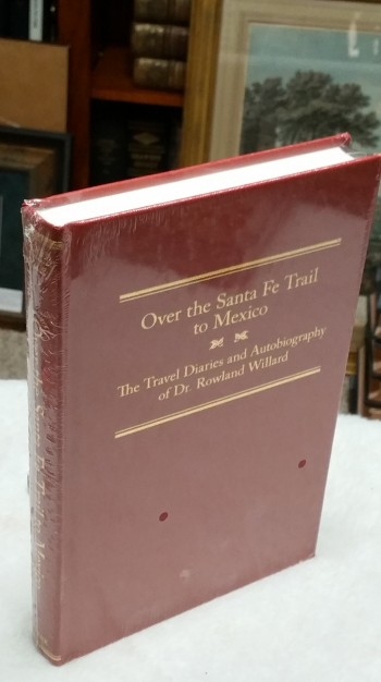 Image for Over the Santa Fe Trail to Mexico: The Travel Diaries and Autobiography of Dr. Rowland Willard (The American Trails Series)