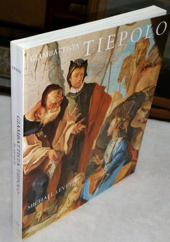 Image for Giambattista Tiepolo: His Life and Art