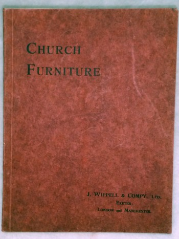 Image for Church Furniture:  A Few Examples of Work Executred By J. Wipple & Compy., Ltd., Catalogue No. 147