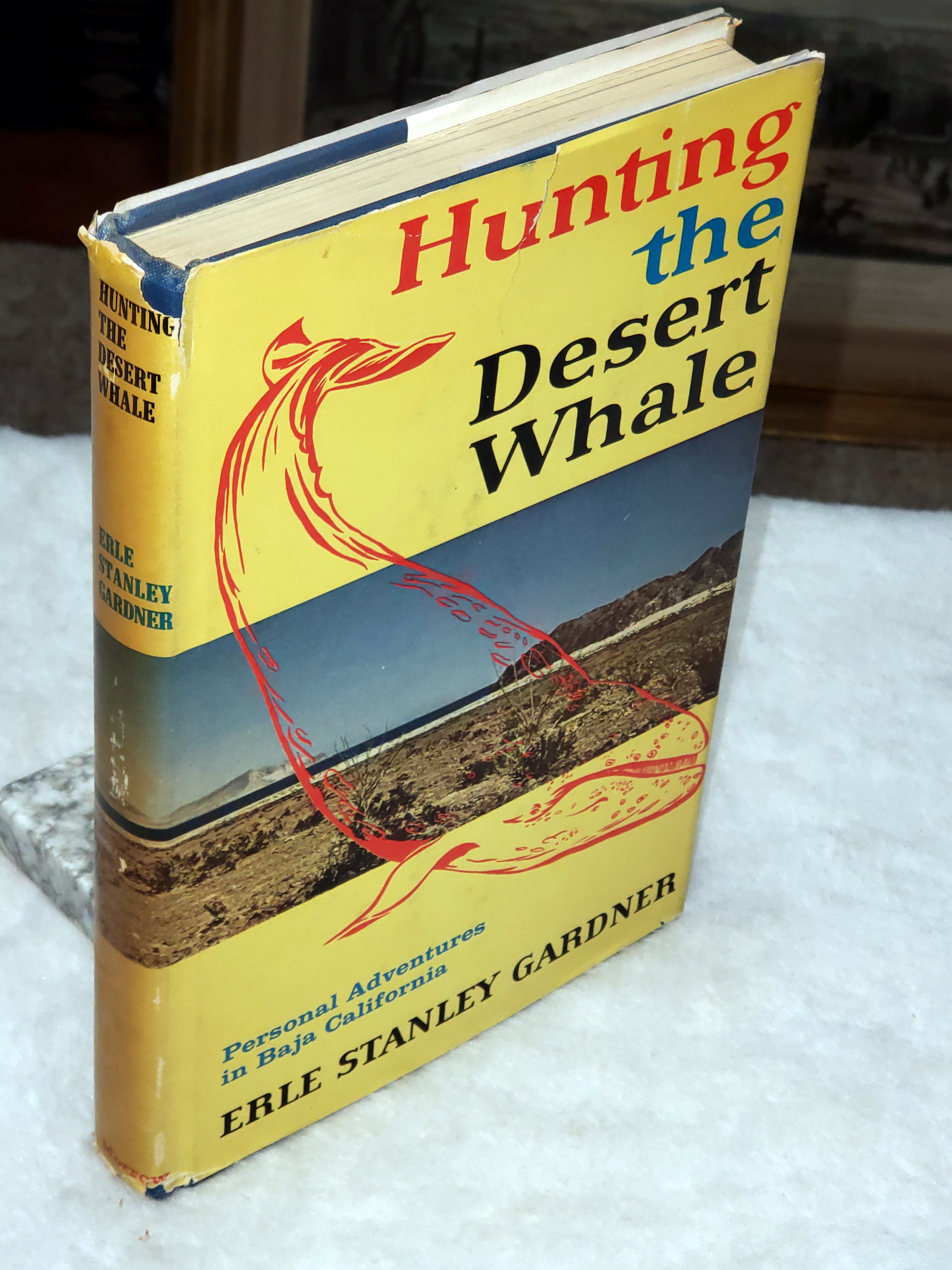 Image for Hunting the Desert Whale:  Personal Adventures in Baja California