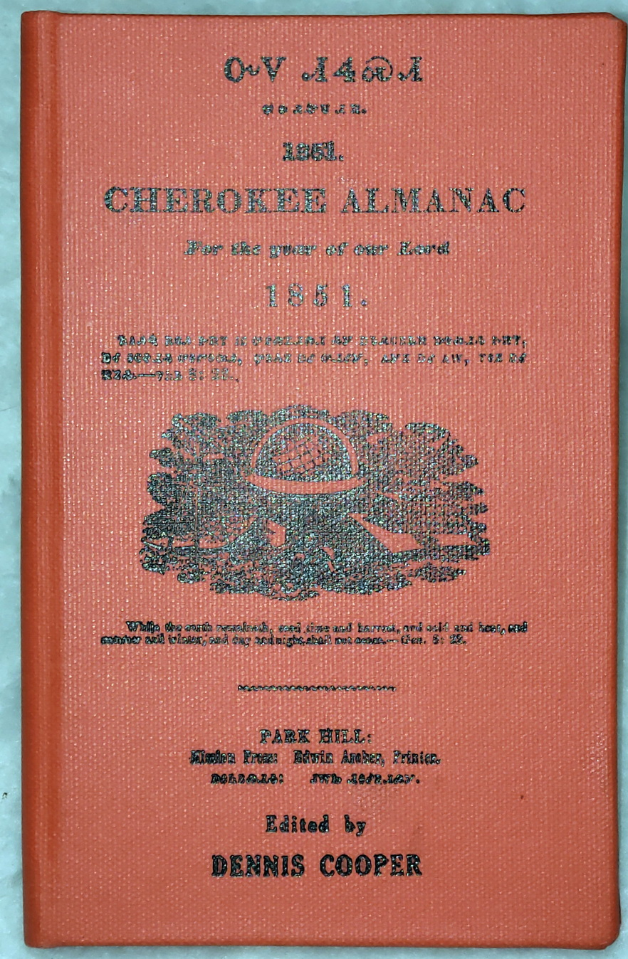 Image for Cherokee Almanac for the Year of Our Lord 1851, with a Brief History of Rev. Samuel Austin Worcester, Edwin Archer, and the Park Hill Press
