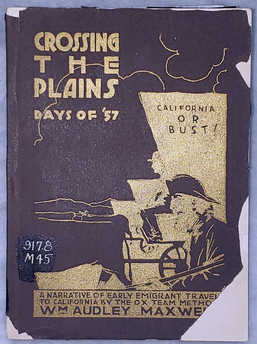 Image for Crossing the Plains, Days of '57:  A Narrative of Early Emigrant Travel to California By the Ox-Team Method