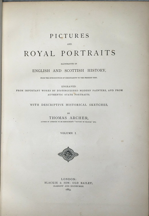 Image for Pictures and Royal Portraits illustrative of English and Scottish History, from the Introduction of Christianity to the Present Time... (Two Volumes)
