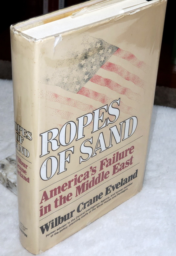 Image for Ropes of Sand:  America's Failure in the Middle East