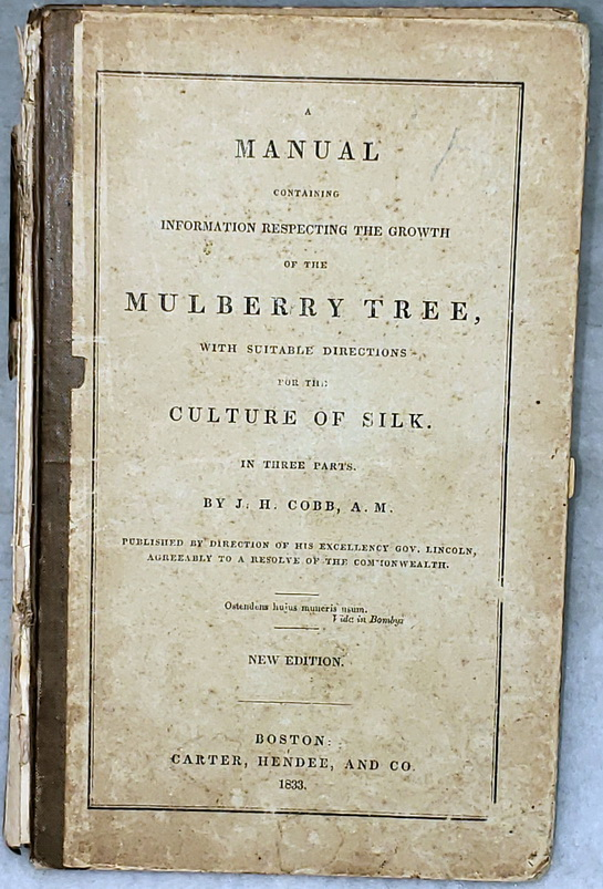 Image for A Manual Containing Information Respecting the Growth of the Mulberry Tree, with Suitable Directions for the Culture of Silk