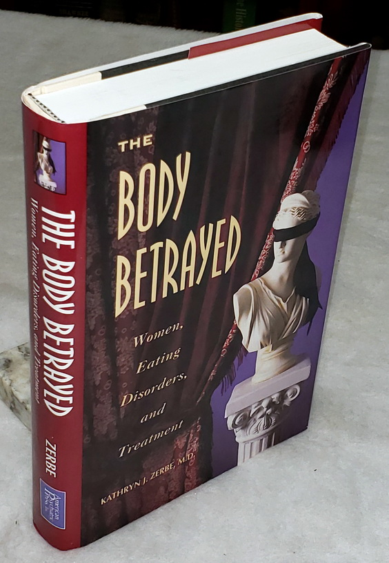 Image for The Body Betrayed:  Women, Eating Disorders, and Treatment