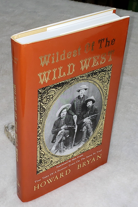 Image for Wildest of the Wild West:  True Tales of a Frontier Town on the Santa Fe Trail