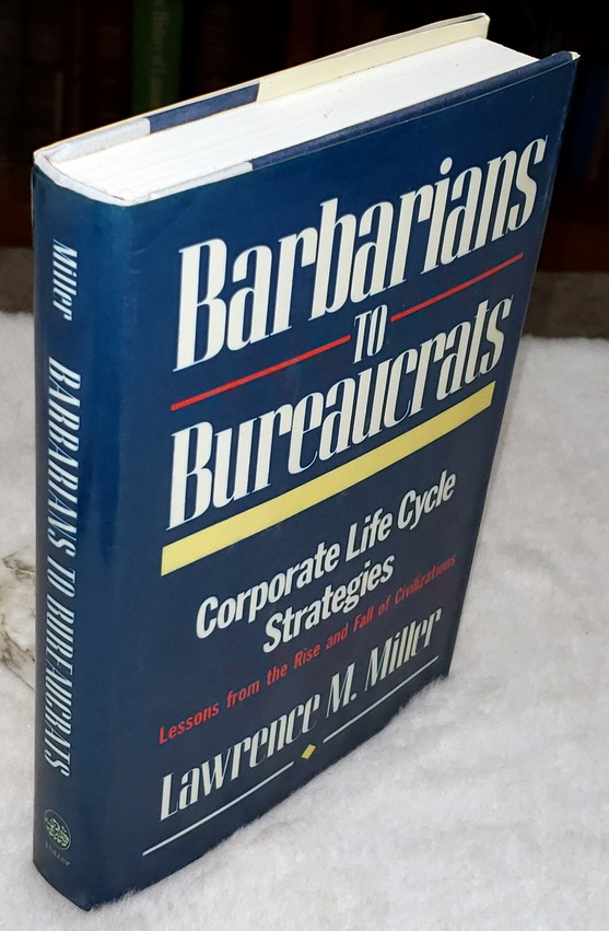 Image for Barbarians to Bureaucrats:  Corporate Life Cycle Strategies