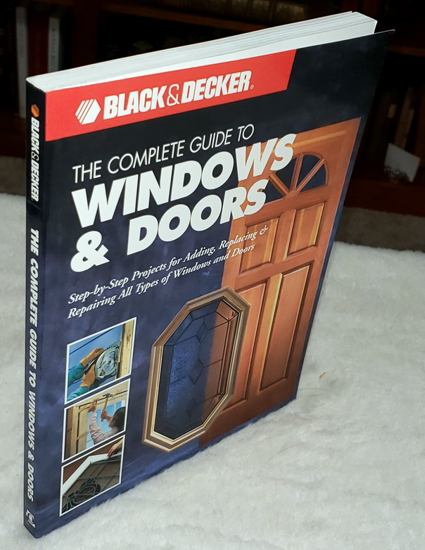Image for The Complete Guide to Windows & Doors:  Step-by-Step Projects for Adding, Replacing & Repairing All Types of Windows & Doors