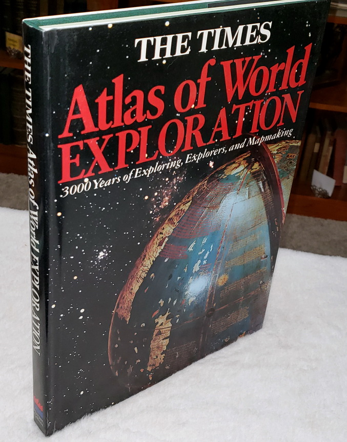 Image for The Times Atlas of World Exploration:  3,000 Years of Exploring, Explorers, and Mapmaking