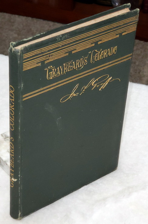 "Image for ""Graybeard's"" Colorado; or, Notes on the Centennial State.  Describing A Trip From Philadelphia to Denver and Back, I the Autumn and Winter of 1881-82"