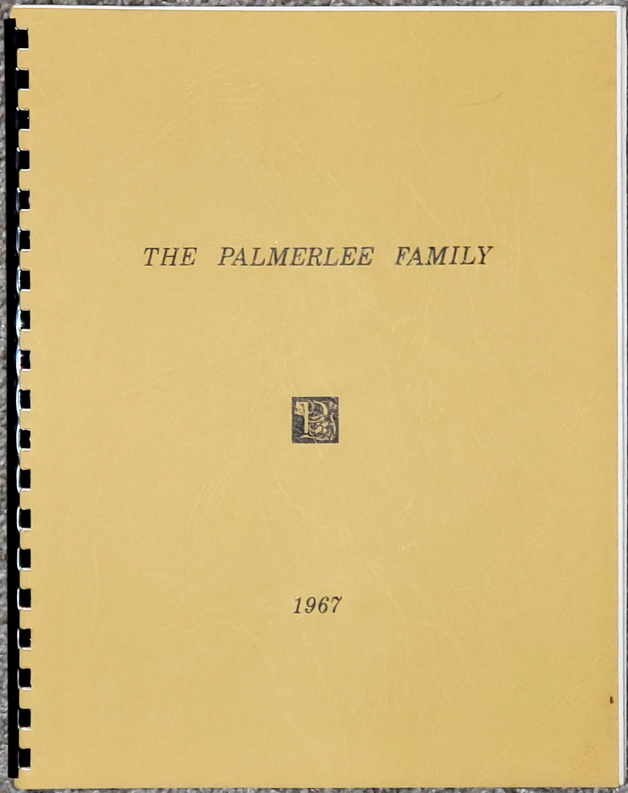 Image for The Palmerlee Family:  A Genealogy of the Descendants of Heman Palmerlee (1786-1859) & Stephen Asa Palmerlee (1803-1869) With Lines of Descent from the XVI Century