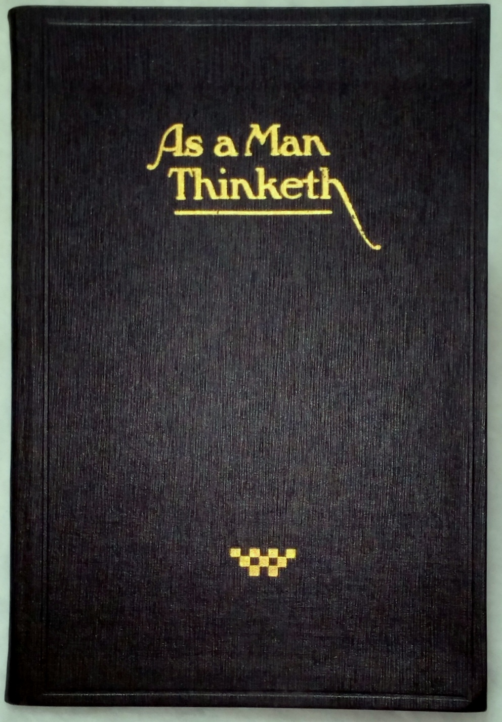 "Image for As a Man Thinketh (From the Series ""The Presidents Weekly Messages)"