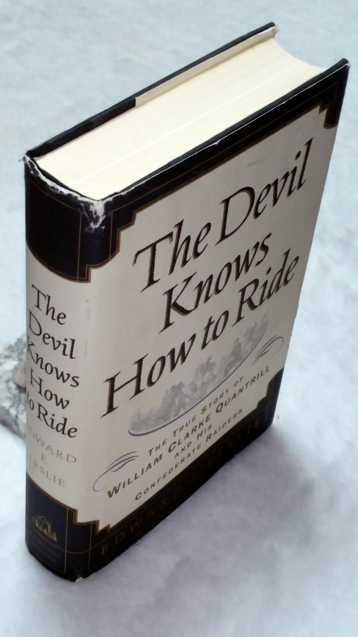 Image for The Devil Knows How to Ride: The True Story of William Clarke Quantrill and His Confederate Raiders