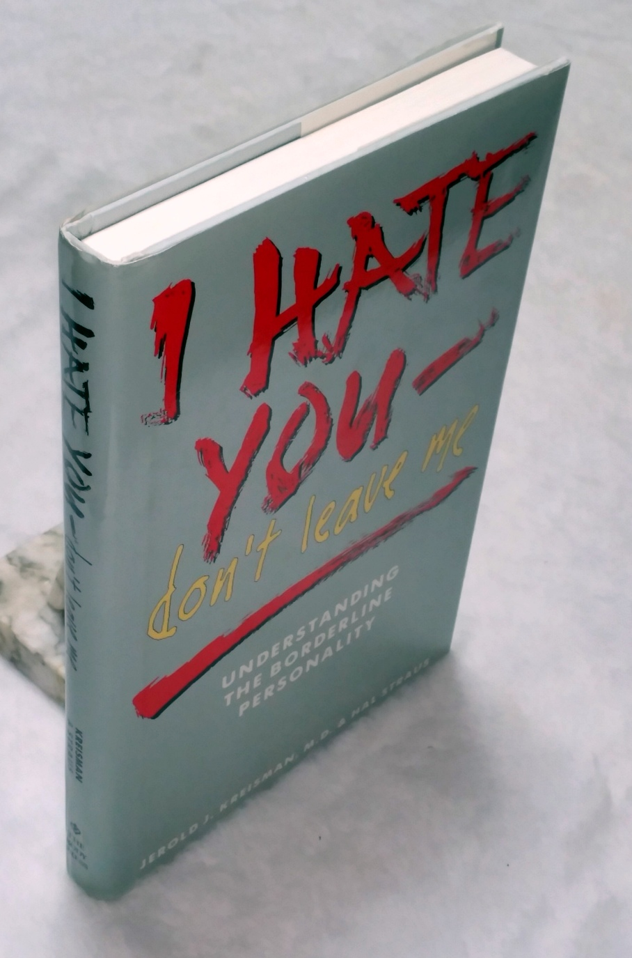 Image for I Hate You- Don't Leave Me:  Understanding the Borderline Personality