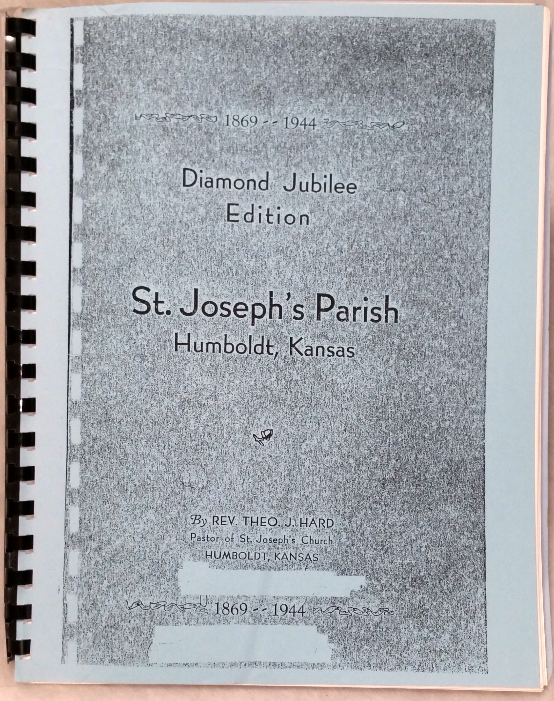 Image for 1869-1944, Diamond Jubilee Edition of St. Joseph's Parish, Humboldt, Kansas: A Condensed history of this Period as a Parish with Historical dates of the years Immediately Preceding While a station of the Old Osage Mission, Now St. Paul, Kansas