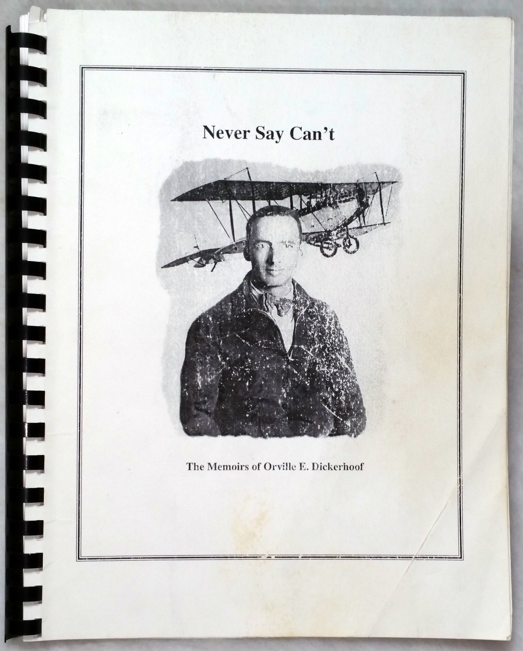Image for Never Say Can't:  The Memoirs of Orville E. Dickerhoof