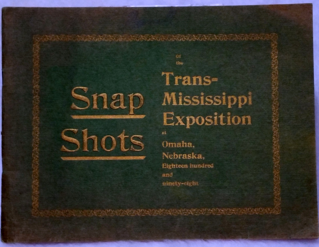 Image for Snap Shots of the Trans-Mississippi Exposition at Omaha, Nebraska.  Containing Reproductions of All of the Prominent and Beautiful Buildings, the Midway, Bird's-Eye and General Views of the Exposition
